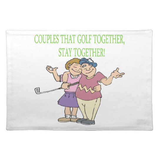 Couples That Golf Together Stay Together Placemat