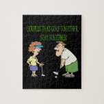 Couples That Golf Together Stay Together Jigsaw Puzzle
