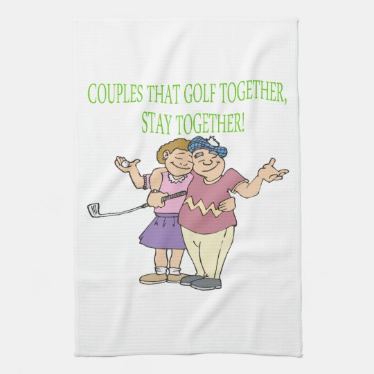 Couples That Golf Together Stay Together Towel