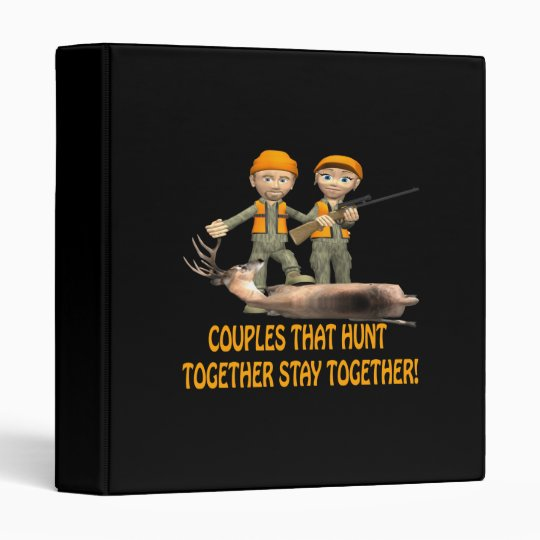 Couples That Hunt Together Stay Together 3 Ring Binder