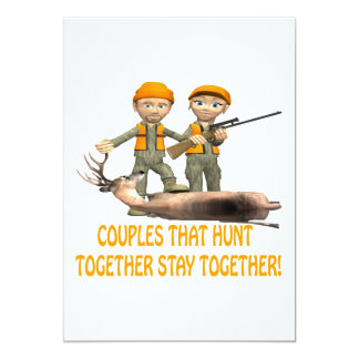 Couples That Hunt Together Stay Together Card
