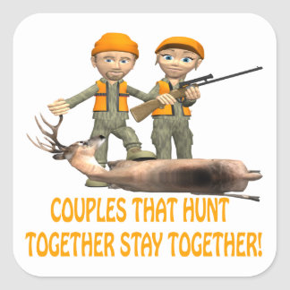 Couples That Hunt Together Stay Together Square Sticker