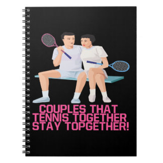 Couples That Tennis Together Notebook