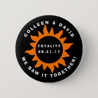 Couples Totality Solar Eclipse We Saw it Together Pinback Button