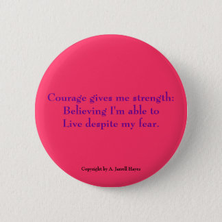 """Courage, Belief, Life"" Haiku Button"
