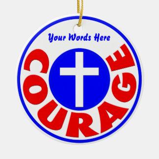 Courage Ceramic Ornament