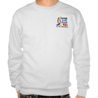 Courage Faith Strength Hope Autism Pull Over Sweatshirts