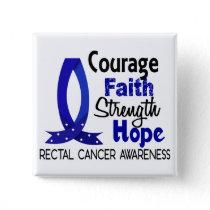 Courage Faith Strength Hope Rectal Cancer Button