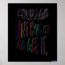 Courage Go Get It (Neon) Poster
