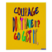 Courage Go Get It Poster
