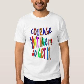 Courage Go Get It Shirt