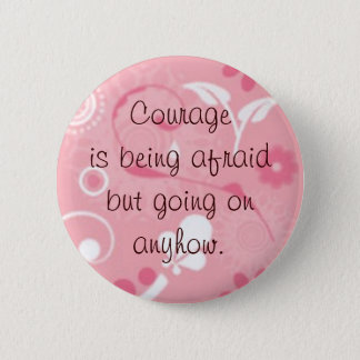Courage is... button