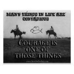 Courage Is Contagious Print