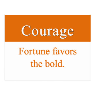 Courage is favored by fortune postcard