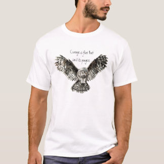 Courage is fear that said its prayers  with Owl T-Shirt