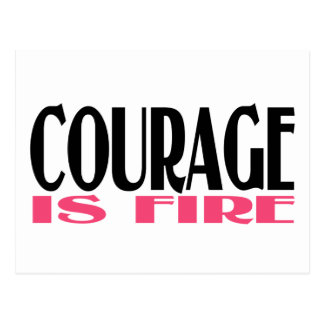 COURAGE IS FIRE POSTCARD