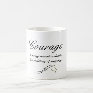 Courage is getting in the saddle coffee mug