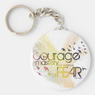 courage is mastery, not absence, of fear keychain