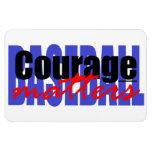 Courage Matters Vinyl Magnet
