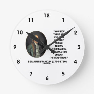 Courage Own Their Faults Resolution Franklin Quote Round Wallclocks