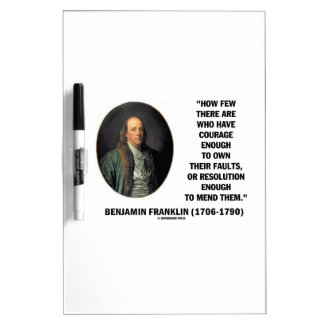 Courage Own Their Faults Resolution Franklin Quote Dry-Erase Board