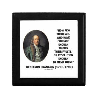 Courage Own Their Faults Resolution Franklin Quote Jewelry Box