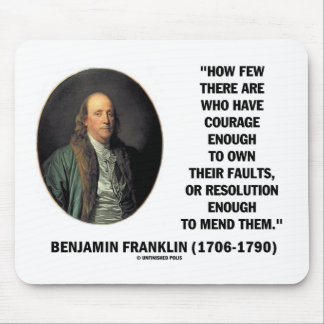 Courage Own Their Faults Resolution Franklin Quote Mouse Pad
