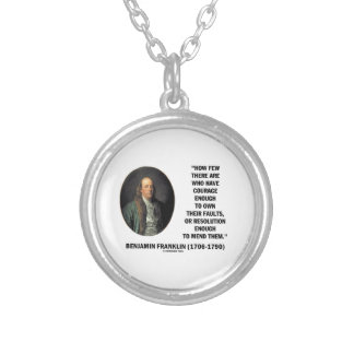 Courage Own Their Faults Resolution Franklin Quote Custom Necklace