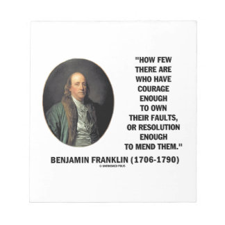 Courage Own Their Faults Resolution Franklin Quote Notepad