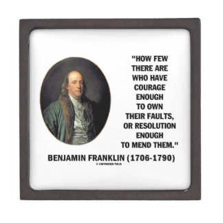 Courage Own Their Faults Resolution Franklin Quote Premium Trinket Box