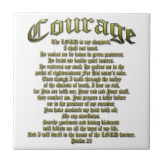 Courage - Psalm 23 Ceramic Tile