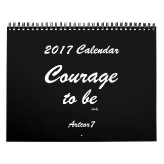 Courage To Be 2017 Calendar Black Standard 2 Page