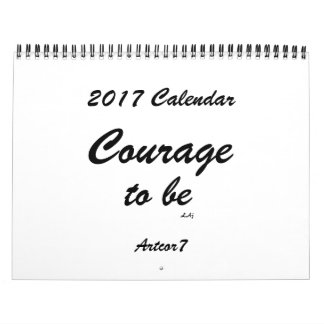 Courage To Be 2017 Calendar White Standard