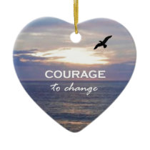 Courage To Change Ceramic Ornament