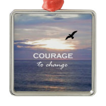 Courage To Change Metal Ornament