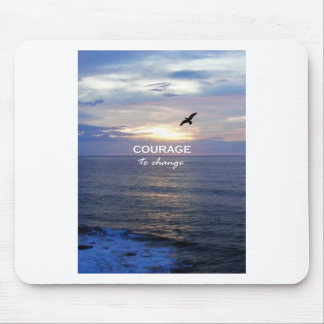 Courage To Change Mouse Pad