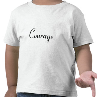 Courage Tshirt