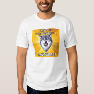 Courage Wolf Best Conquer Hell Shirt
