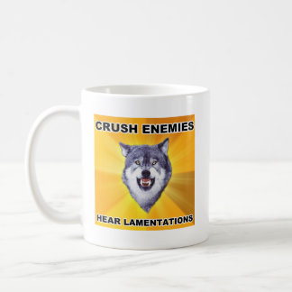 Courage Wolf Crush Enemies Coffee Mug