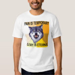 Courage Wolf Pain is temporary T-Shirt