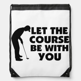 Course Be With You Golfing Drawstring Backpack