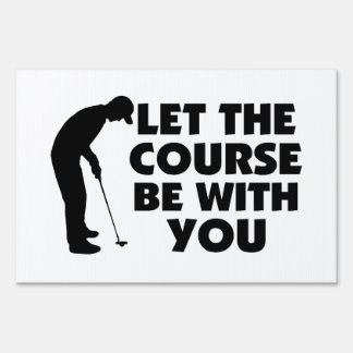 Course Be With You Golfing Lawn Sign