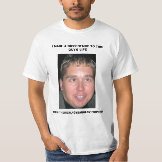 court, I MADE A DIFFERENCE TO THIS GUY'S LIFE, ... T-Shirt