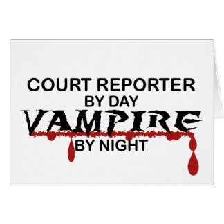 Court Reporter by Day, Vampire by Night Greeting Card