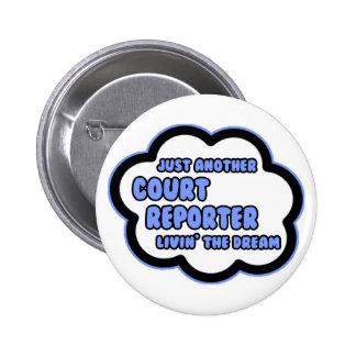 Court Reporter .. Livin' The Dream Pin