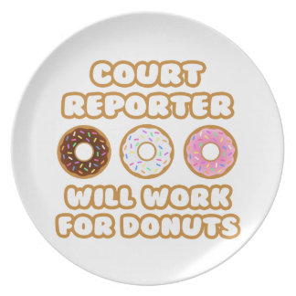 Court Reporter .. Will Work For Donuts Dinner Plate