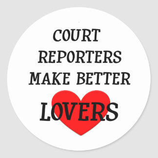 Court Reporters Make Better Lovers Classic Round Sticker