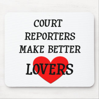 Court Reporters Make Better Lovers Mouse Pad