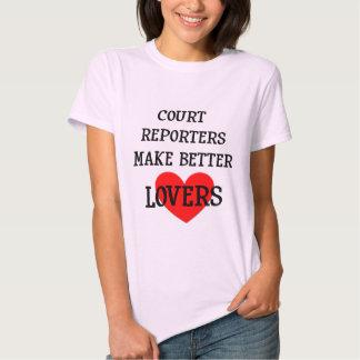 Court Reporters Make Better Lovers T-shirt