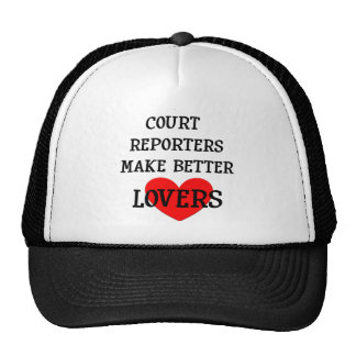 Court Reporters Make Better Lovers Trucker Hat